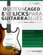 O Sistema Caged E 100 Licks de Guitarra Blues [POR]