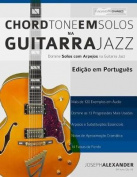 Chord Tone Em Solos Na Guitarra Jazz [POR]