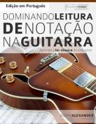 Dominando Leitura de Notacao Na Guitarra [POR]