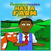 The Principal Farmer Has a Farm
