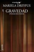 Gravedad: Poemas Reunidos [Spanish]