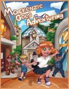 MacKenzie Goes Adventuring
