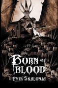 Born of Blood