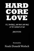 Hard Core Love