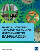 Financial Soundness Indicators for Financial Sector Stability in Bangladesh