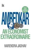 Ambedkar : An Economist Extraordinaire