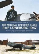 The Medical Officer's Diary RAF Luneburg 1947