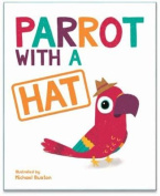 Parrot with a Hat [Board book]