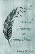 Weekend Getaway at Generic Hotel