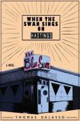 When the Swan Sings on Hastings