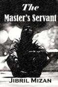 The Master's Servant