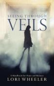 Seeing Through Veils