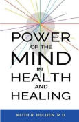 Power of the Mind in Health and Healing