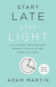 Start Late, Stay Light