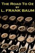 Lyman Frank Baum - The Road to Oz