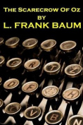 Lyman Frank Baum - The Scarecrow of Oz