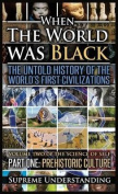 When the World Was Black, Part One