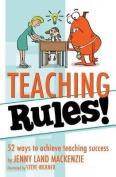 Teaching Rules!