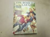 The Road to Laramie  [Hardback]