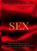 Sex: Get It. Want It. Have It.