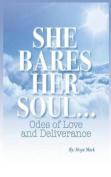 She Bares Her Soul...