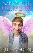 Martin Little, Resurrected