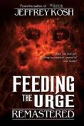 Feeding the Urge - Remastered