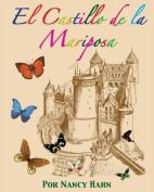 El Castillo de La Mariposa [Spanish]