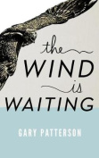 The Wind Is Waiting
