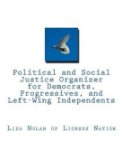 Political and Social Justice Organizer for Democrats, Progressives, and Left-Wing Independents