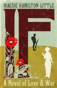 A If: A Novel of Love and War