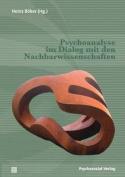 Psychoanalyse Im Dialog Mit Den Nachbarwissenschaften  [GER]