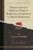 Voyage Dans Les Mers Du Nord a Bord de La Corvette La Reine Hortense  [FRE]