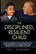 The Disciplined, Resilient Child