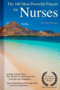 Prayer the 100 Most Powerful Prayers for Nurses - Including 2 Bonus Books to Pray for Everyday & Happiness - Also Included Conscious Visualization