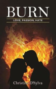Burn: Love, Passion, Hate