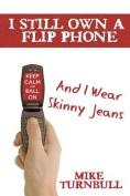 I Still Own a Flip Phone