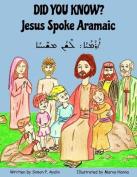 Did You Know? Jesus Spoke Aramaic