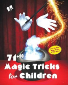 71+10 Magic Tricks for Children