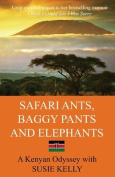 Safari Ants, Baggy Pants and Elephants