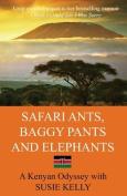 Safari Ants, Baggy Pants and Elephants