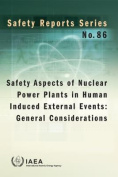Safety Aspects of Nuclear Power Plants in Human Induced External Events