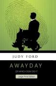 Awayday, Large Print Edition [Large Print]