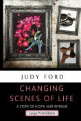 Changing Scenes of Life, Large Print Edition [Large Print]
