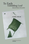To Each Unfolding Leaf, Selected Poems