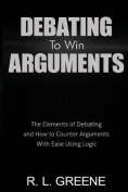 Debating to Win Arguments