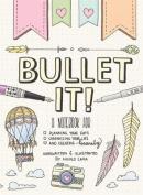 Bullet It!