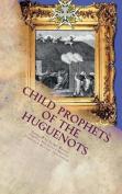 Child Prophets of the Huguenots