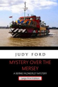 Mystery Over the Mersey - Large Print Edition [Large Print]