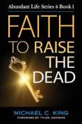 Faith to Raise the Dead